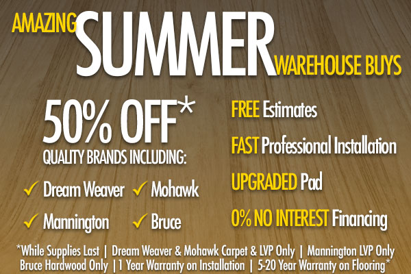 Amazing summer buyouts. 50% off quality brands including Dream Weaver, Mohawk, Mannington, and Bruce.